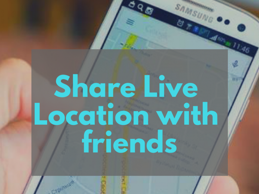 share Real-Time Location Google Maps