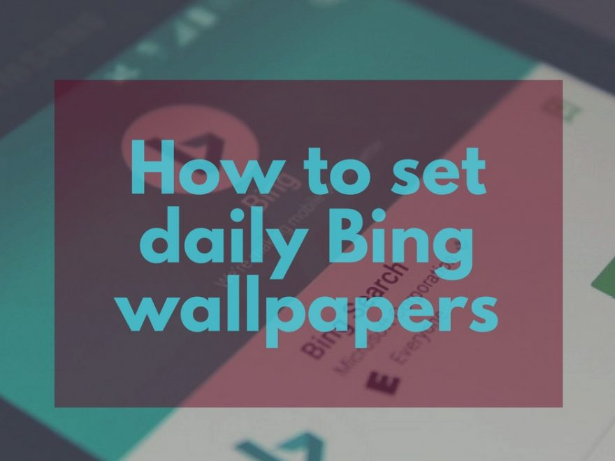 Automatically Set Daily Bing Picture as Wallpaper on Android